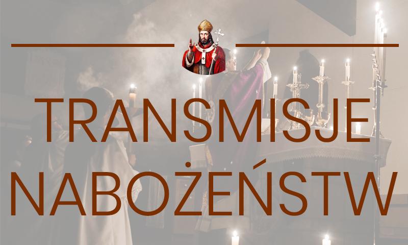 Transmisje Mszy Świętych i Nabożeństw [gdzie oglądać ?]